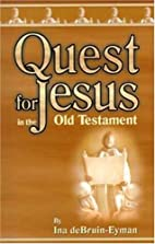 Quest for Jesus in the Old Testament by Ina…