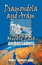 Diamondola and Aram: Middle East Ambassadors…