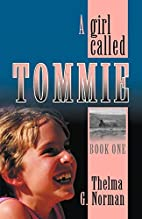 A Girl Called Tommie by Thelma G. Norman