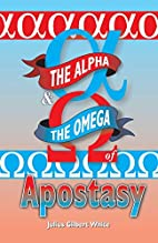 The Alpha and the Omega of Apostasy by…