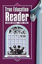 True Education Reader: Third Grade, Part Two…