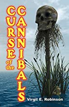 Curse of the Cannibals by Virgil E. Robinson