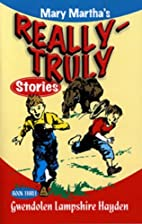 Really Truly Stories #3/9 by Gwendolen…