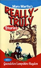 Really Truly Stories #4/9 by Gwendolen…