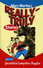 Really Truly Stories #7/9 by Gwendolen…