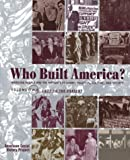 Who Built America Working People and the Nations Economy, Politics, Culture