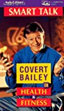 Bailey, Covert: Smart Talk on Health and Fitness