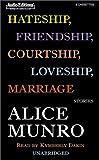 Munro, Alice: Hateship, Friendship, Courtship, Loveship, Marriage: Stories