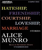 Munro, Alice: Hateship, Friendship, Courtship, Loveship, Marriage: Stories (Audio Editions)