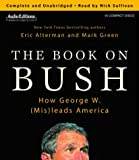 Alterman, Eric: The Book on Bush: How George W. (Mis)leads America