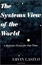 The Systems View of the World: A Holistic…