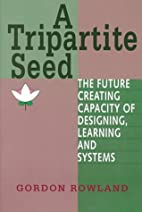 A Tripartite Seed: The Future Creating…
