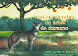 Mary Brown: Coyote Siembra Un Arbol de Durazno (Books for Young Learners) (Spanish Edition)