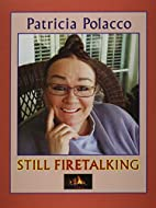 Still Firetalking by Patricia Polacco