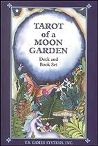 Tarot of a Moon Garden by Karen Marie…