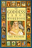 Waldherr, Kris: The Goddess Tarot Workbook