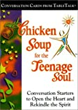 U S Games Systems: Chicken Soup for the Teenage Soul: Conversation Cards from TableTalk: Conversation Starters to Open the Heart and Rekindle the Spirit