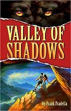 Valley Of Shadows by Frank Fradella
