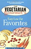Hinman, Bobbie: The Vegetarian Gourmet&#39;s Easy Low-Fat Favorites