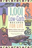 Spitler, Sue: 1,001 Low-Carb Recipes for Life
