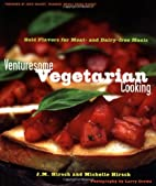 Venturesome Vegetarian Cooking: Bold Flavors…