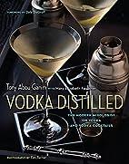 Vodka Distilled: The Modern Mixologist on…