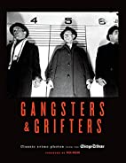 Gangsters & Grifters: Classic Crime Photos…