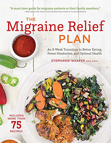 the-migraine-relief-plan-an-8-week-transition-to-better-eating-fewer-headaches-and-optimal-health