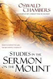 Chambers, Oswald: Studies In The Sermon On The Mount: God's Character And The Believer's Conduct