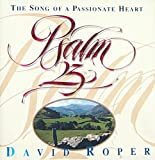 Roper, David: Psalm 23: The Song of a Passionate Heart