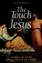 The Touch of Jesus: Stories of Faith from…