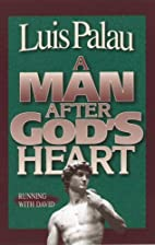 Heart After God by Luis Palau