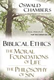 Chambers, Oswald: Biblical Ethics: The Moral Foundations of Life, the Philosophy of Sin