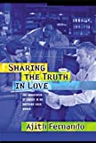 Fernando, Ajith: Sharing the Truth in Love: The Uniqueness of Christ in an Anything-Goes World