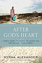After God's Heart: A Bible Study for…