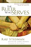 Stedman, Ray C.: The Ruler Who Serves