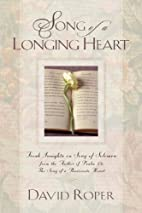 SONG OF A LONGING HEART by David Roper