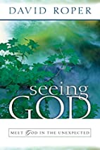 Seeing God: Meet God in the Unexpected by…