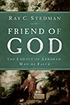 Friend of God: The Legacy of Abraham, Man of…