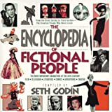 Godin, Seth: The Encyclopedia of Fictional People : The Most Important Characters of the 20th Century