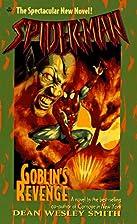 Goblin's Revenge (Spider-Man) by Dean Wesley…
