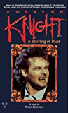 Sizemore, Susan: Forever Knight: A Stirring of Dust