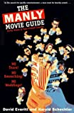 Harold  Schechter: The Manly Movie Guide: Virile Video & Two-Fisted Cinema