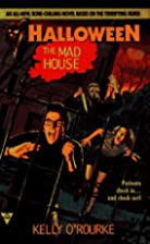 The Mad House (Halloween, Book 3) by Kelly…