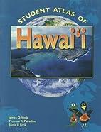 Student Atlas of Hawaii by James O. Juvik