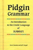 Pidgin Grammar: An Introduction to the…