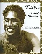 Duke: A Great Hawaiian by Sandra Kimberley…