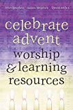 Hendrix, John: Celebrate Advent: Worship & Learning Resources