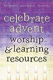 Hendrix, John: Celebrate Advent: Worship & Learning Resources