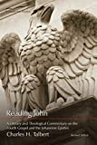 Talbert, Charles H.: Reading John: A Literary and Theological Commentary on the Fourth Gospel and the Johannine Epistles